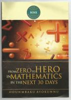 FROM ZERO TO HERO IN MATHEMATICS IN THE NEXT 30 DAYS