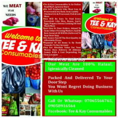 We sell food items @ tee & kay consumables (meat ,chicken, fish, etc)